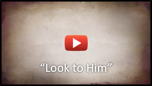 Look to Him